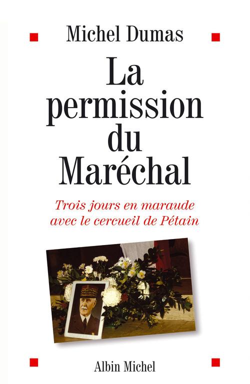 La Permission du maréchal  - Michel Dumas