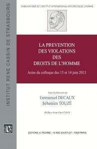 La prévention des violations des droits de l'homme ; actes du colloque des 13 et 14 juin 2013