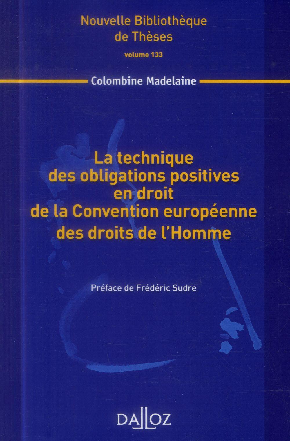 La technique des obligations positives en droit de la Convention européenne des droits de l'Homme