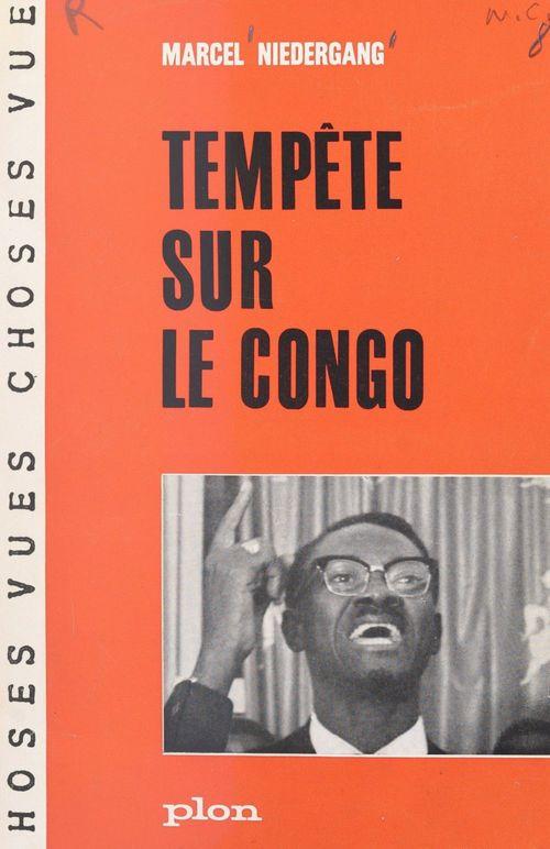 Tempête sur le Congo  - Marcel Niedergang
