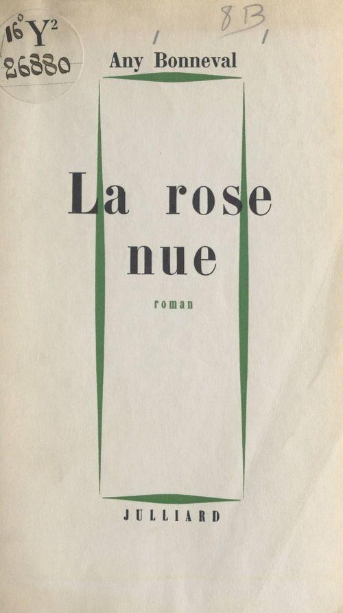 La rose nue  - Any Bonneval