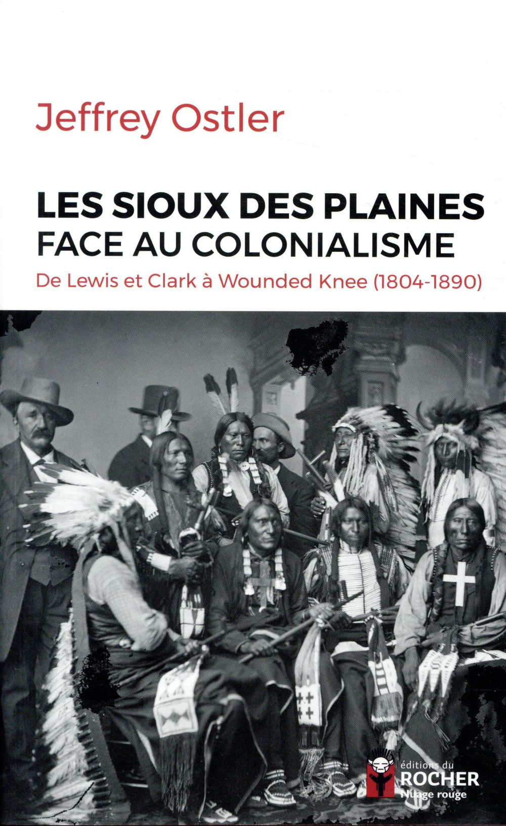 Les sioux des plaines face au colonialisme ; de Lewis et Clark à Wounded Knee (1804-1890)