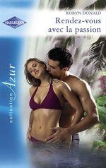 Vente EBooks : Rendez-vous avec la passion (Harlequin Azur)  - Robyn Donald