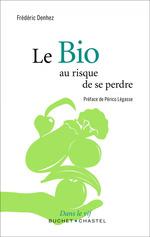 Vente EBooks : Le Bio, au risque de se perdre  - Frédéric Denhez
