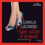 Vente AudioBook : Des ailes d'argent  - Camilla Läckberg