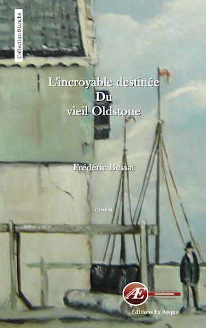 L'incroyable destinée du vieil Oldstone