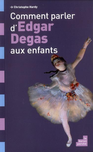 comment parler d'Edgar Degas aux enfants?