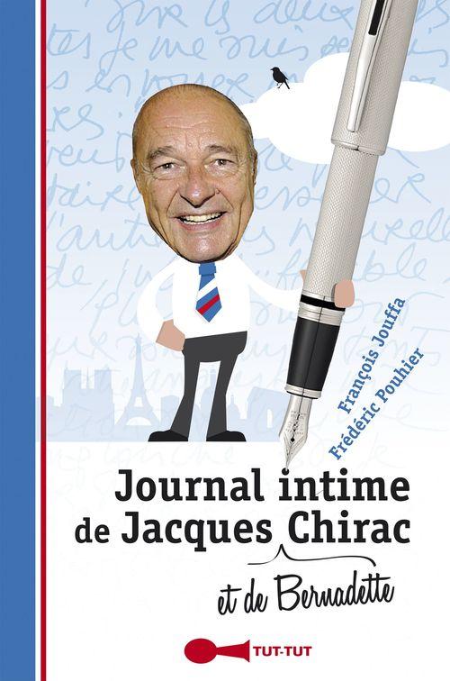 Journal intime de Jacques (et de Bernadette) Chirac