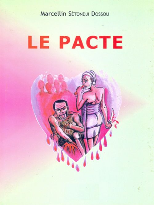 Le Pacte  - Marcellin Setondji Dossou