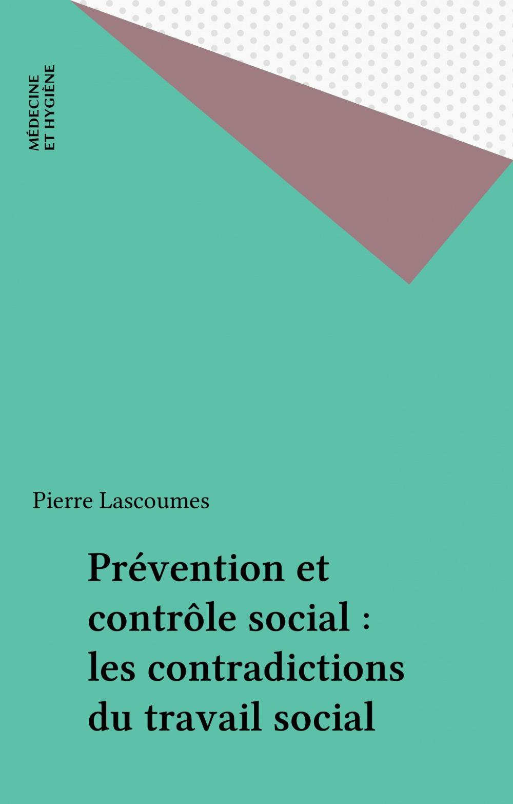 Prévention et contrôle social : les contradictions du travail social