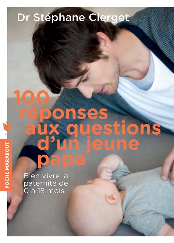 100 réponses aux questions d'un jeune papa