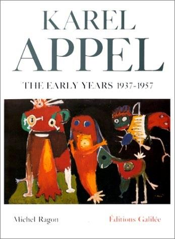 Karel appel the early years  1937-1957 (version anglaise)