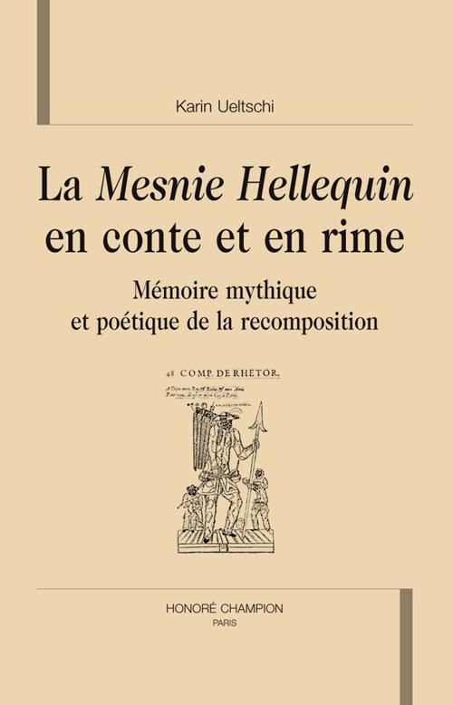 La Mesnie Hellequin en conte et en rime ; mémoire mythique et poétique de la recomposition