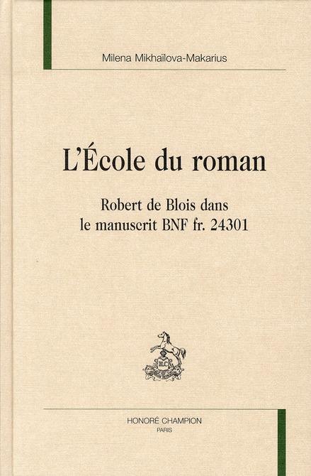 L'école du roman ; Robert de Blois dans le manuscrit BNF fr. 24301