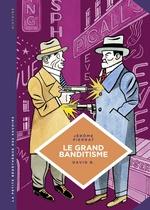 Vente EBooks : La petite Bédéthèque des Savoirs - tome 25 - Le grand banditisme  - Jérôme PIERRAT
