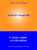 Vente Livre Numérique : L'Ancien Régime et la Révolution  - Alexis de TOCQUEVILLE