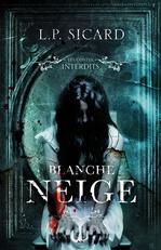 Vente EBooks : Blanche-Neige : Les contes interdits  - LP Sicard