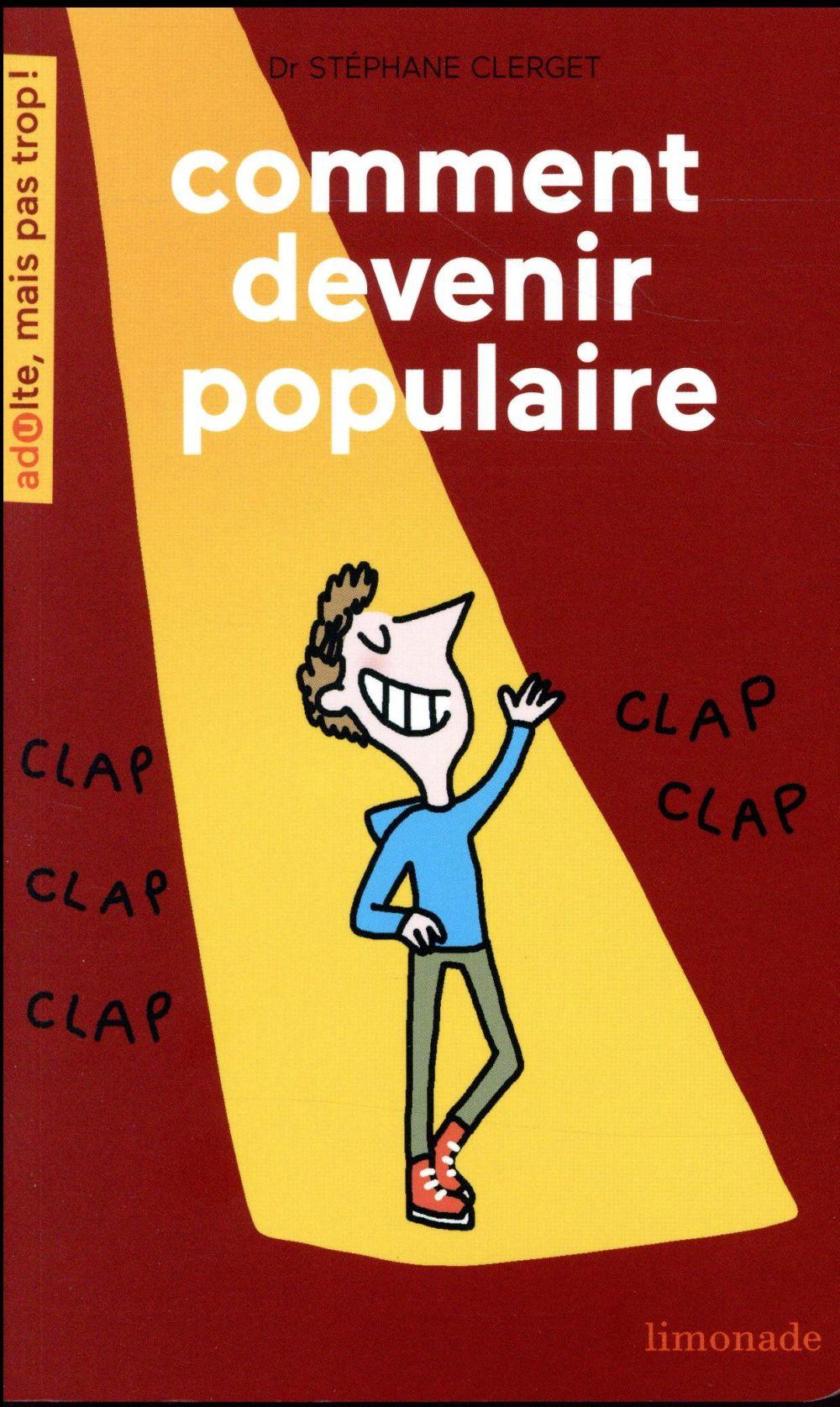COMMENT DEVENIR POPULAIRE ? Clerget Stéphane