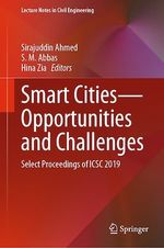 Smart Cities-Opportunities and Challenges  - Hina Zia - Sirajuddin Ahmed - S. M. Abbas