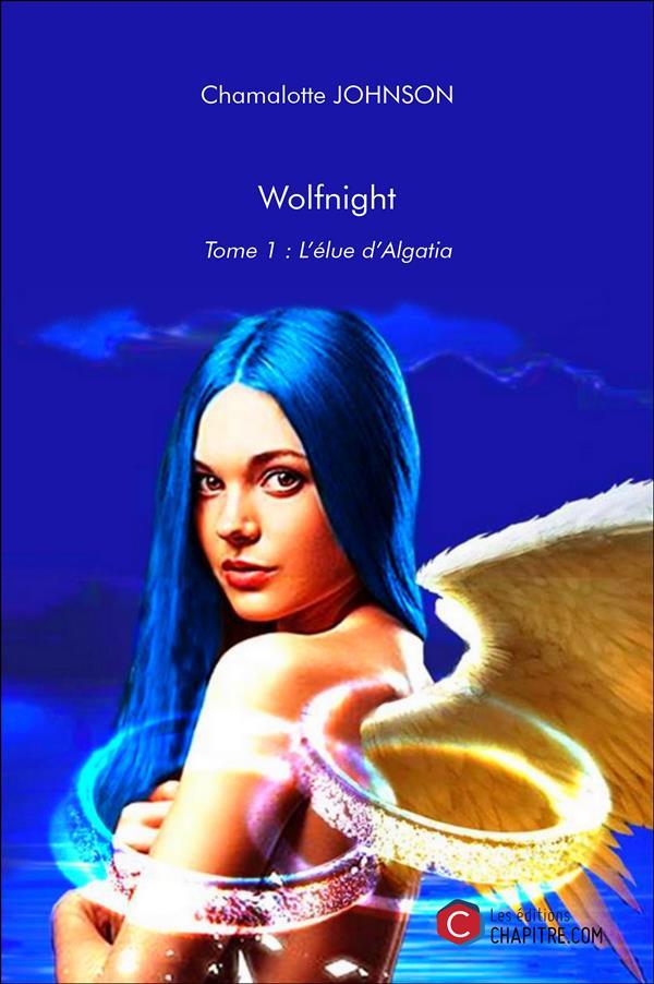Wolfnight t.1 ; l'élue d'Algatia
