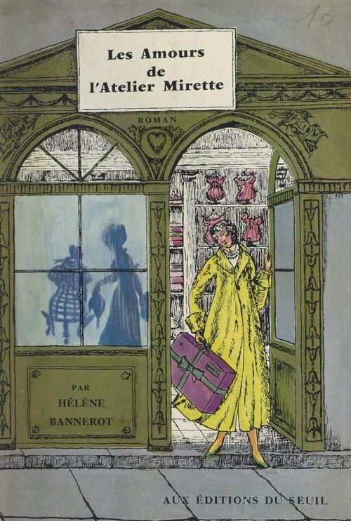 Les amours de l'Atelier Mirette  - Hélène Bannerot