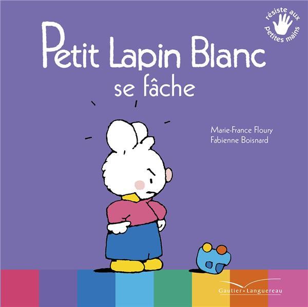 Petit Lapin Blanc ; se fâche