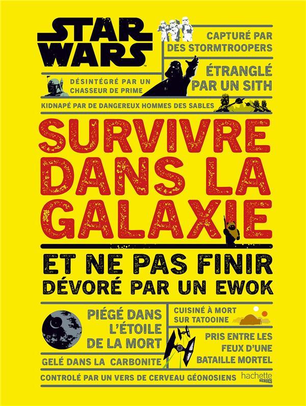 Survivre dans la galaxie Star Wars ; et ne pas être dévoré par un Ewok