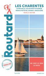 Guide du Routard ; les Charentes ; La Rochelle, îles de Ré et d'Oléron, marais poitevin, Cognac, Angoulême (Nouvelle-Aquitaine)