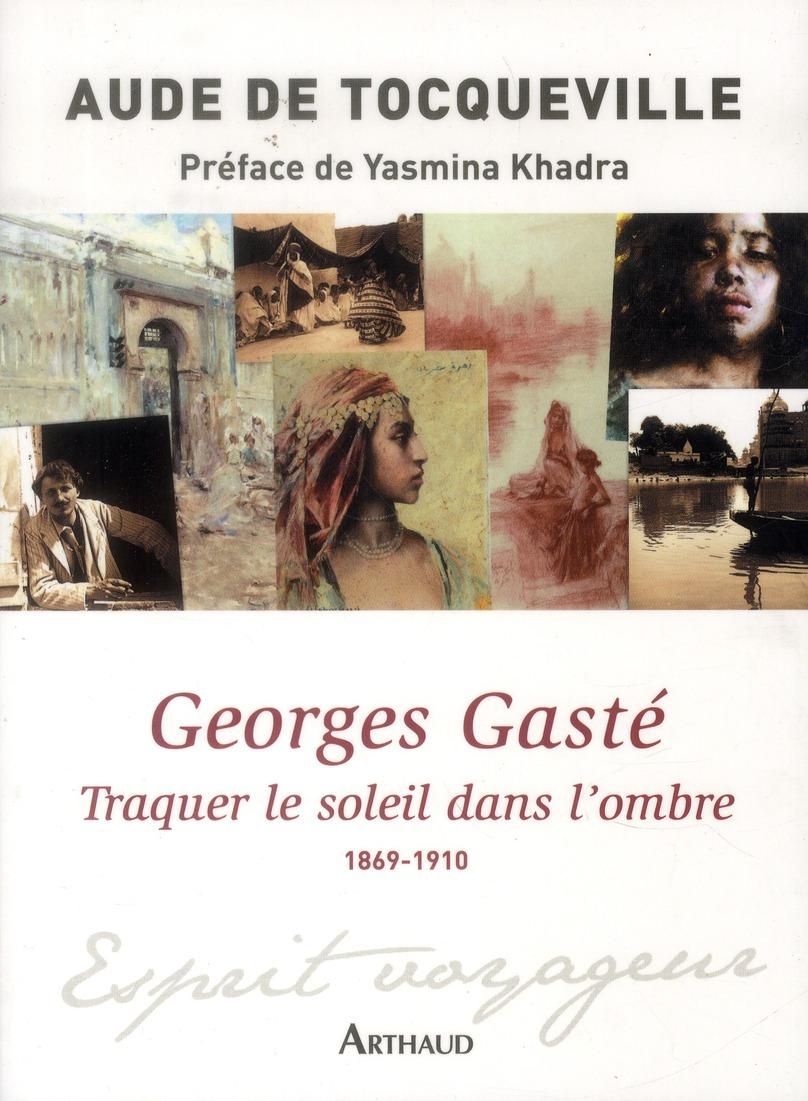 Georges Gasté : traquer le soleil dans l'ombre ; 1869-1910