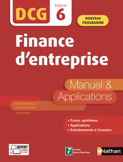 DCG épreuve 6 ; finance d'entreprise ; manuel et applications (édition 2020)