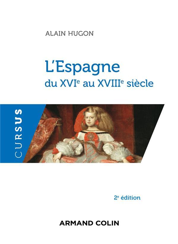L'Espagne Du 16e Au 18e Siecle (2e Edition)