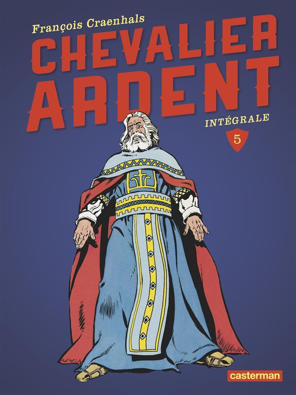 Chevalier Ardent ; intégrale t.5