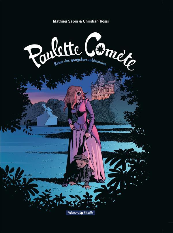 paulette comete t.2 ; reine des gangsters par intérim