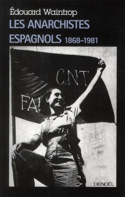 Les anarchistes espagnols