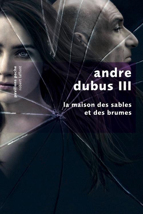 La Maison des sables et des brumes  - Andre Dubus III