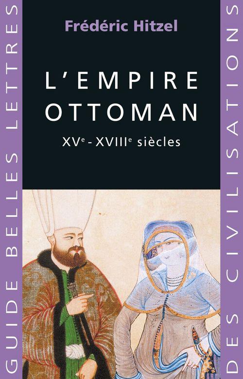 L' empire ottoman - xve - xviiie siecles