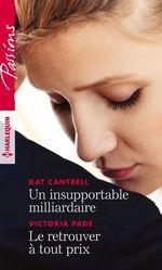 Vente EBooks : Un insupportable milliardaire - Le retrouver à tout prix  - Victoria Pade - Kat Cantrell