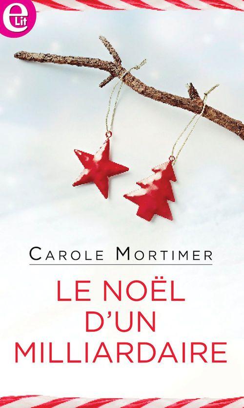 Vente EBooks : Le Noël d'un milliardaire  - Carole Mortimer