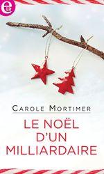 Vente Livre Numérique : Le Noël d'un milliardaire  - Carole Mortimer