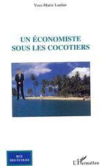 Vente Livre Numérique : Un économiste sous les cocotiers  - Yves-Marie Laulan