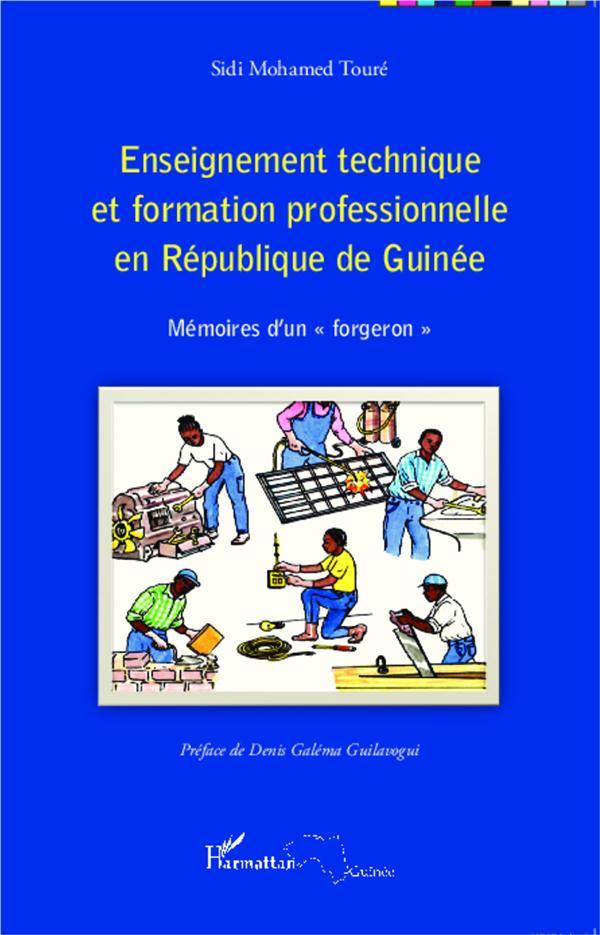 Enseignement technique et formation professionnelle en République de Guinée ; mémoires d'un forgeron