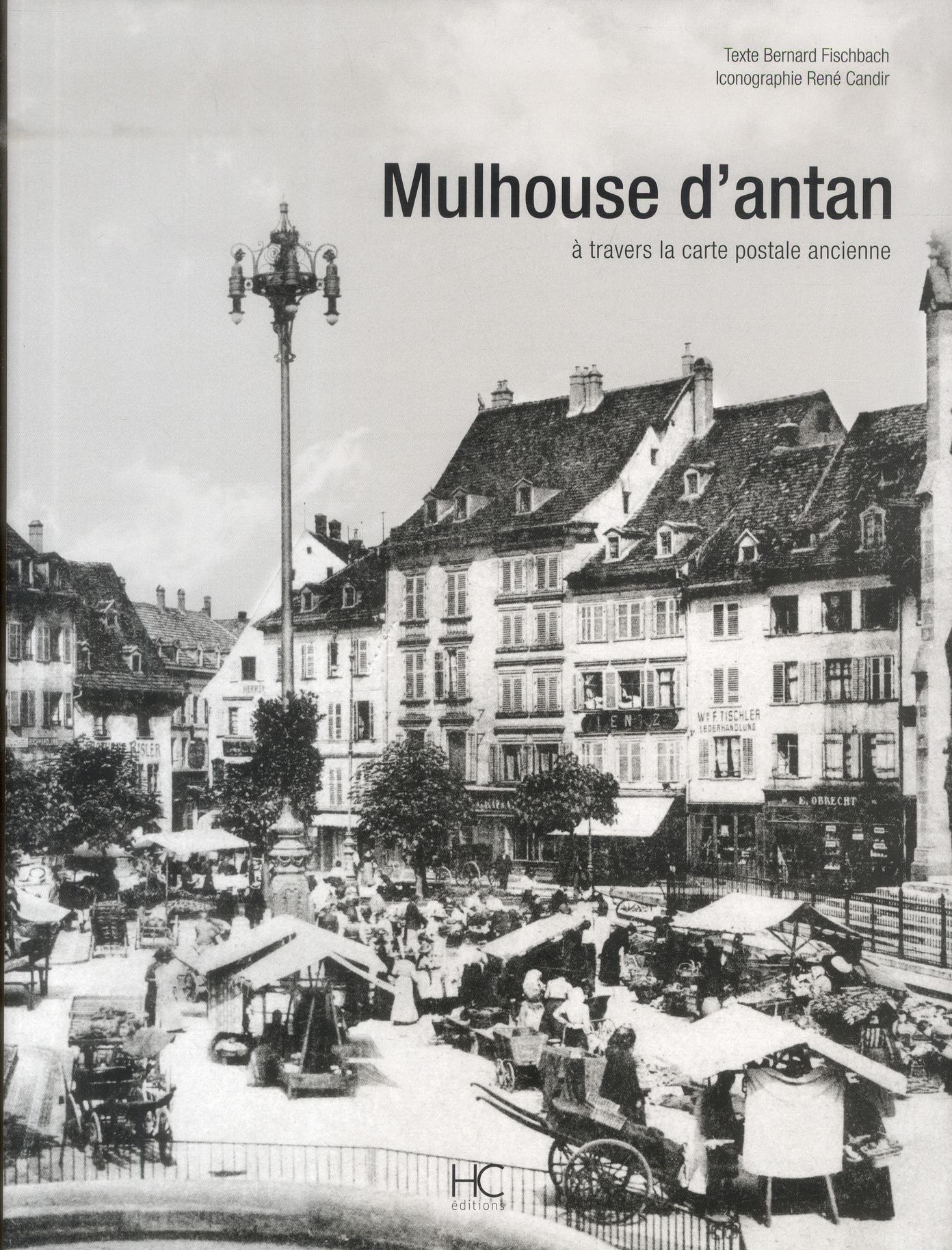 Mulhouse d'antan, à travers la carte postale ancienne