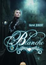 Vente Livre Numérique : Blanche  - Hervé Jubert