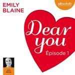 Vente AudioBook : Dear you - Episode 1  - Emily Blaine