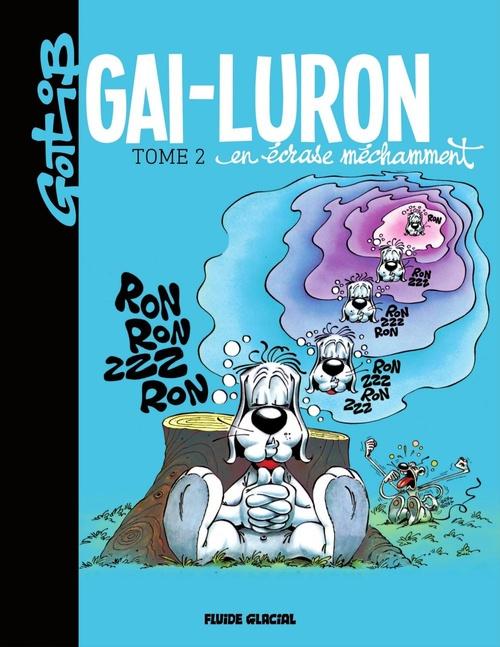 Gai-Luron t.2 ; Gai-Luron en écrase méchamment