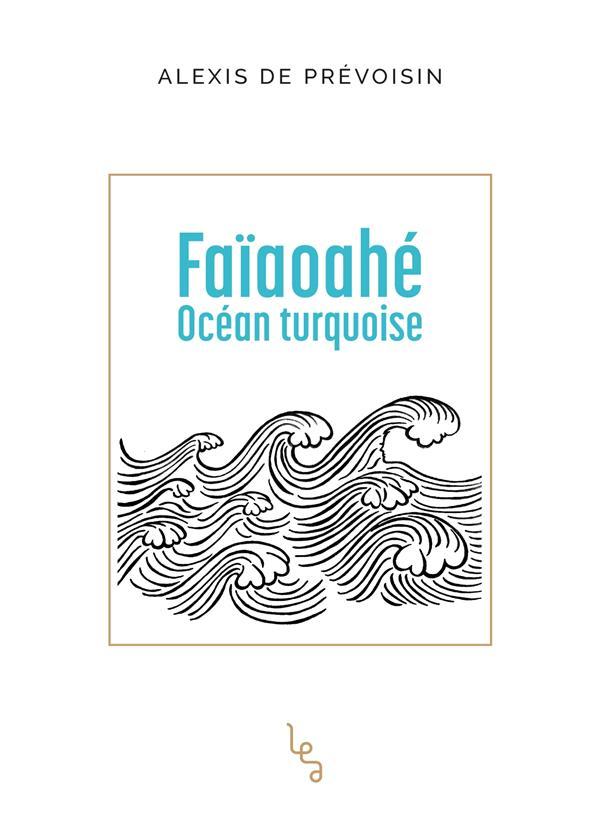 Faïaoahe ; océan turquoise