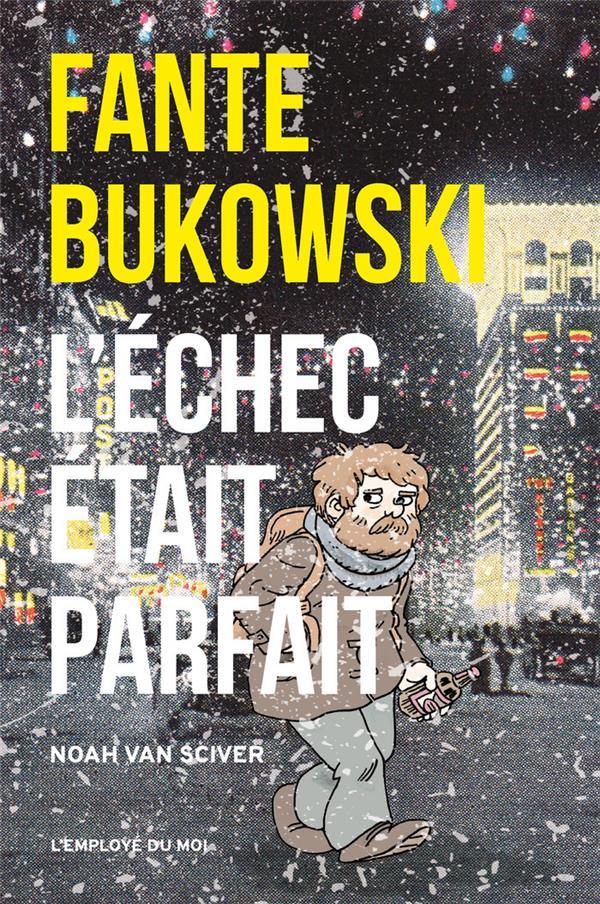Fante Bukowski, l'échec était parfait