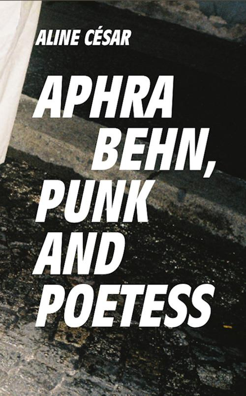 Aphra Behn, punk and poetess