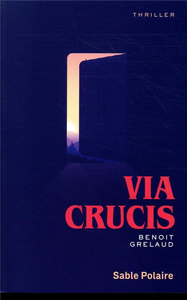 Via crucis - Benoît Grelaud - Sable Polaire - Grand format - Le ...