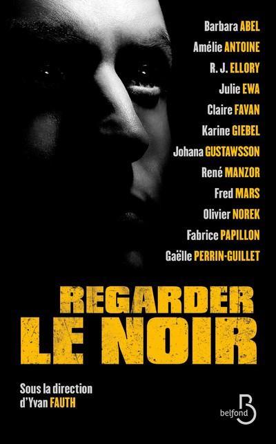 REGARDER LE NOIR